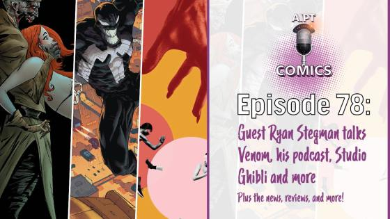 The Comics podcast is back to recap the biggest news, interview Ryan Stegman, and more.