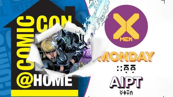 X-Men Monday - Comic-Con@Home