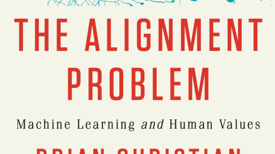 'The Alignment Problem: Machine Learning and Human Values' -- book review