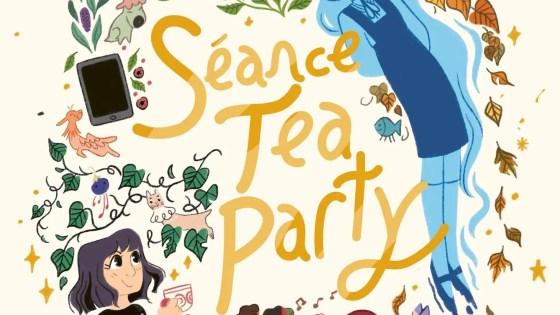 'Séance Tea Party' review