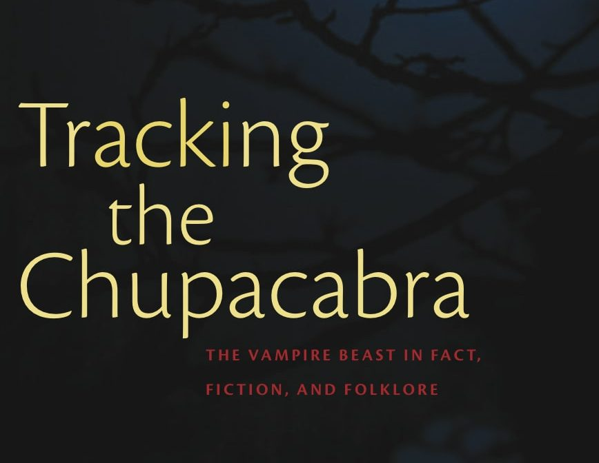 'Tracking the Chupacabra: The Vampire Beast in Fact, Fiction and Folklore' – book review
