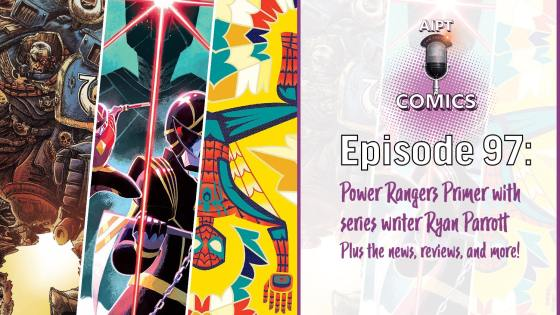AIPT Comics Podcast Episode 97: Ryan Parrott discusses new series 'Power Rangers' and 'Mighty Morphin'