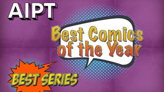 AIPT's Best Comics of the Year: Best Series