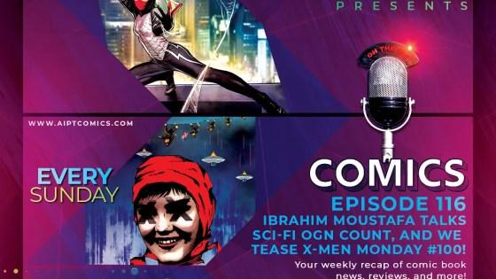 AIPT Comics Podcast Episode 116: Ibrahim Moustafa on sci-fi OGN 'Count', Marvel breaks up & X-Men Monday 100