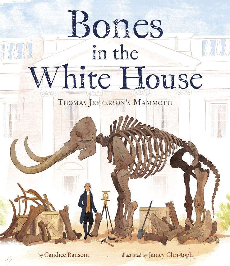 Bones in the White House: Thomas Jefferson's Mammoth cover