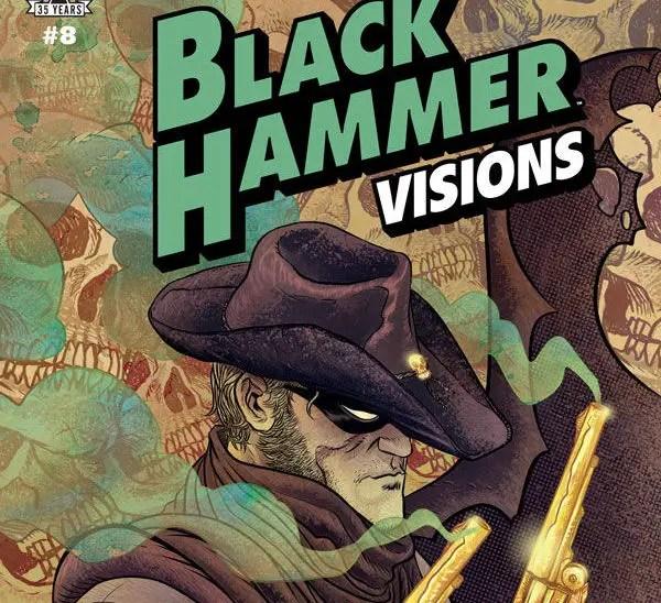 'Black Hammer Visions' #8 is the perfect superhero western origin story