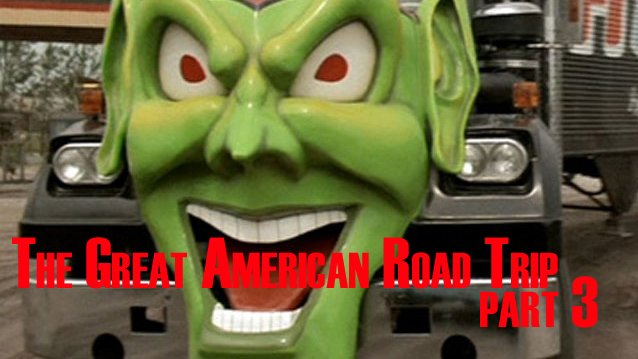 The Great American Road Trip (Part 3)