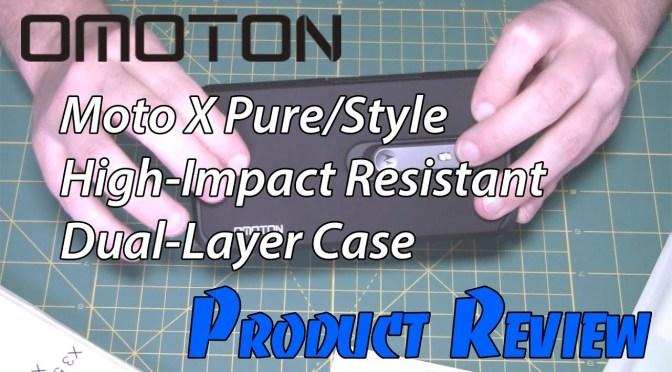 Omoton Moto X Pure/Style Case Unbox & Review
