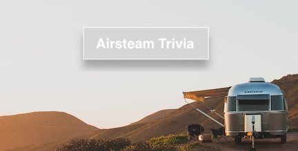 Airstream Trivia: From Johnston City to the Moon