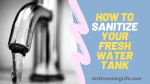 Do you need to sanitize your RV fresh water tank?