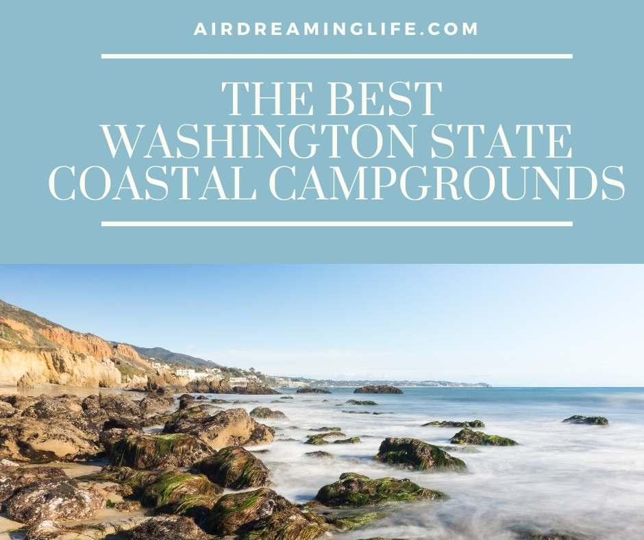 Best Washington State Coastal Campgrounds