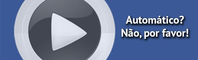 Como desativar vídeos automáticos do Facebook