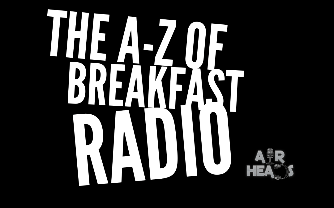 A-Z Of Breakfast Radio
