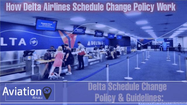 This is How Delta Airlines Schedule Change Policy Work