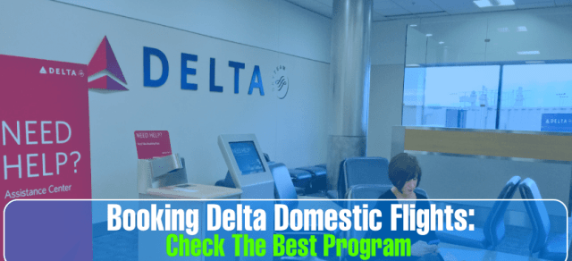 The Best Program for Booking Delta Domestic Flights