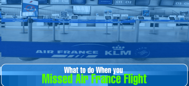 What to do when you miss your Air Frane Flight