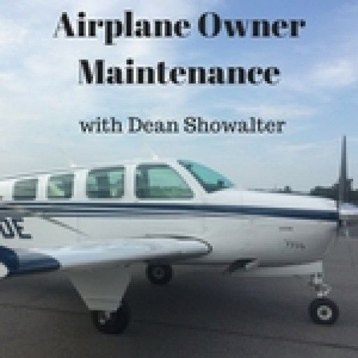 Airplane Owner Maintenance – By Dean Showalter