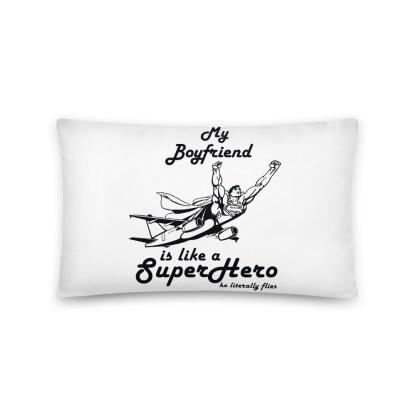 airplaneTees My Boyfriend is like a Superhero... Basic Pillow 2