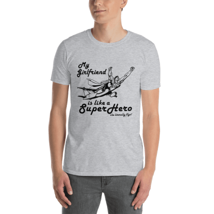 airplaneTees My Girlfriend is like a SuperHero tee... Short-Sleeve Unisex 9