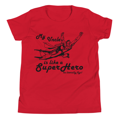 airplaneTees My Uncle is like a SuperHero tee.... Youth Short Sleeve 1