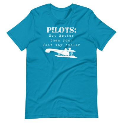 airplaneTees Pilots not better than you just way cooler tee.... Short-Sleeve Unisex 12