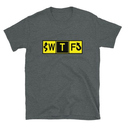 airplaneTees WTF Taxiway Sign... Short-Sleeve Unisex T-Shirt 9