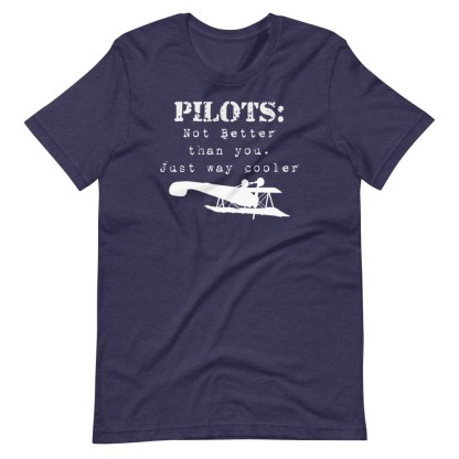 airplaneTees Pilots not better than you just way cooler tee.... Short-Sleeve Unisex 7