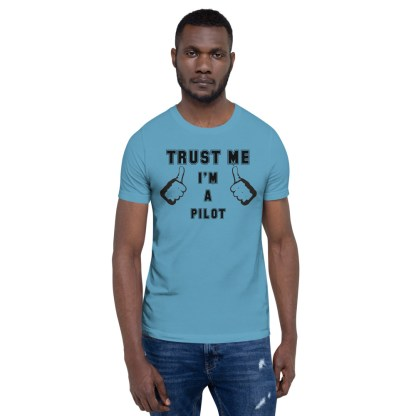 airplaneTees Trust me Im a pilot tee... Short-Sleeve Unisex 2