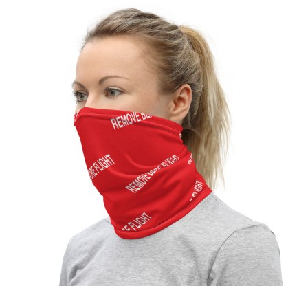 airplaneTees REMOVE BEFORE FLIGHT Mask/Face Covering/Neck Gaiter 3