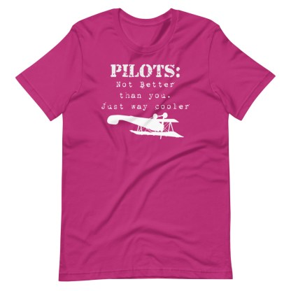 airplaneTees Pilots not better than you just way cooler tee.... Short-Sleeve Unisex 13