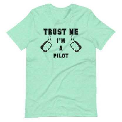 airplaneTees Trust me Im a pilot tee... Short-Sleeve Unisex 10
