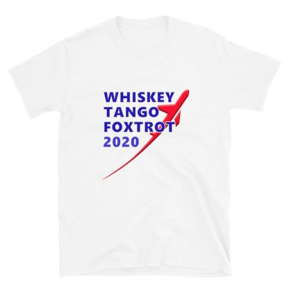 airplaneTees WTF 2020- Whiskey Tango Foxtrot 2020 Tee the updated version! - Short-Sleeve Unisex T-Shirt 5