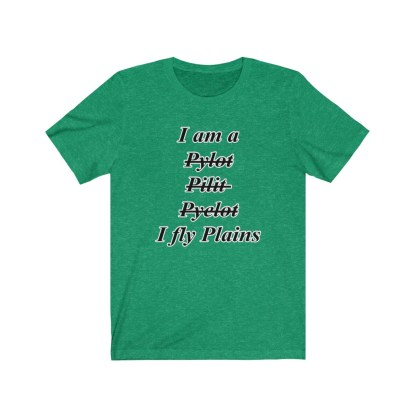 airplaneTees I am a Pilot - Unisex Jersey Short Sleeve Tee 6