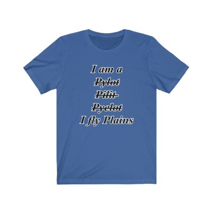 airplaneTees I am a Pilot - Unisex Jersey Short Sleeve Tee 8