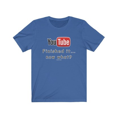 airplaneTees Finished YouTube now what tee... Unisex Jersey Short Sleeve 7