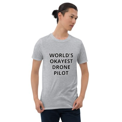 airplaneTees Worlds Okayest Drone Pilot Tee... Short-Sleeve Unisex 2