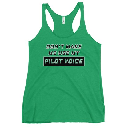 airplaneTees Dont make me use my Pilot Voice tank top... Women's Racerback 12