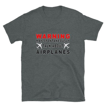 airplaneTees Warning may spontaneously talk about airplanes tee... Short-Sleeve Unisex 7