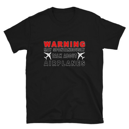 airplaneTees Warning may spontaneously talk about airplanes tee... Short-Sleeve Unisex 6
