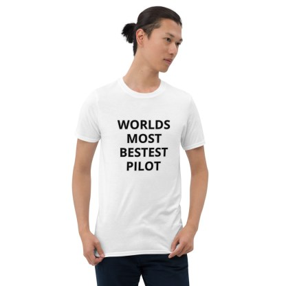 airplaneTees WORLDS MOST BESTEST PILOT Tee... Short-Sleeve Unisex 3