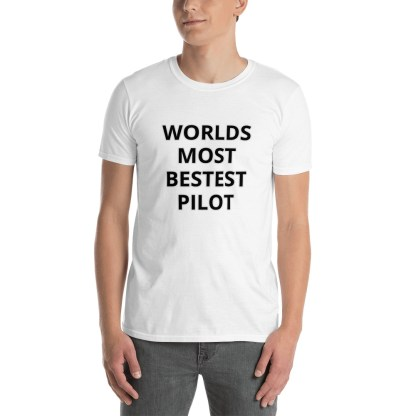 airplaneTees WORLDS MOST BESTEST PILOT Tee... Short-Sleeve Unisex 2