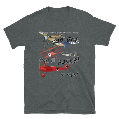 airplaneTees Ive got that lil Fokker in sight tee... Short-Sleeve Unisex 8