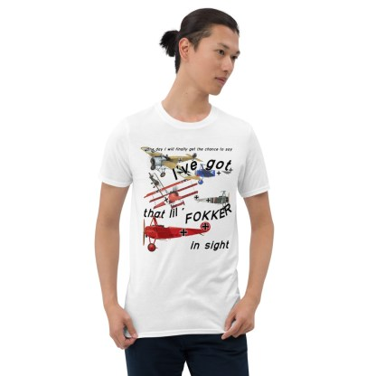 airplaneTees Ive got that lil Fokker in sight tee... Short-Sleeve Unisex 3