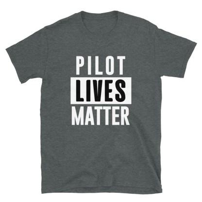 airplaneTees Pilot Lives Matter Tee... Short-Sleeve Unisex 6