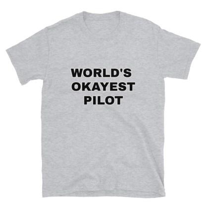 airplaneTees Worlds Okayest Pilot Tee... Short-Sleeve Unisex 1