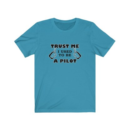 airplaneTees Trust Me I used to be a Pilot Tee... Unisex Jersey Short Sleeve 5