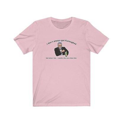 airplaneTees I don't always get furloughed tee... Unisex Jersey Short Sleeve 12