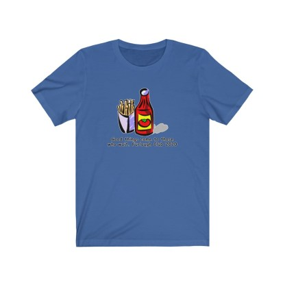 airplaneTees Heinz ketchup Good things come to those who wait tee... Unisex Jersey Short Sleeve 1
