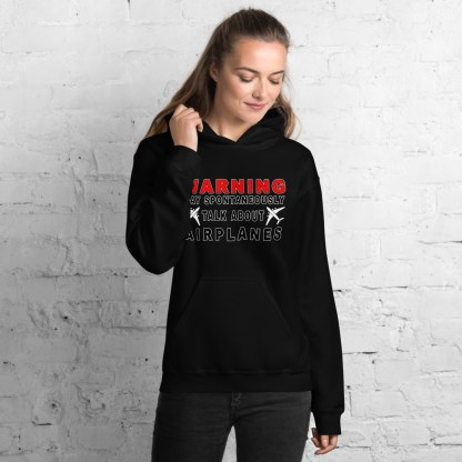 airplaneTees WARNING May spontaneously talk about airplanes Hoodie - Unisex 3