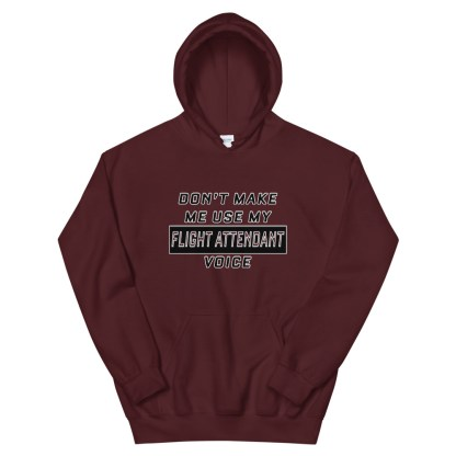 airplaneTees Dont make me use my Flight Attendant Voice Hoodie - Unisex 4